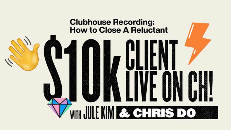 Closing A $10k Client That Is Reluctant (Live on Clubhouse)