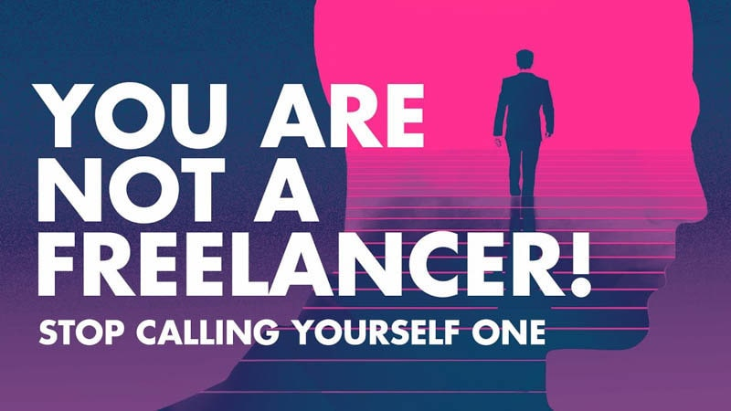 You are not a FREELANCER! Stop acting like one.