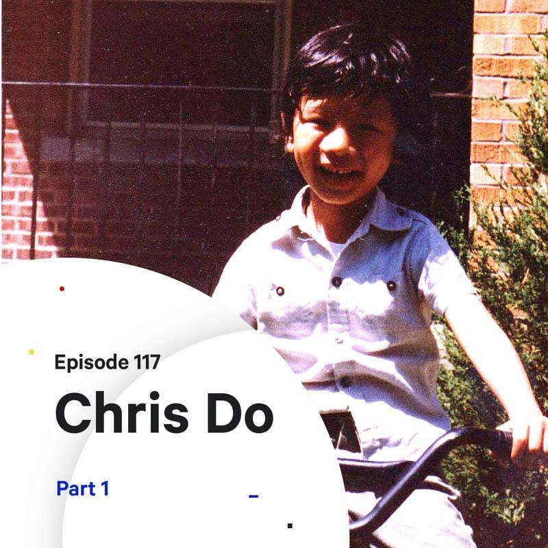 Chris Do's Origin Story — Part 1