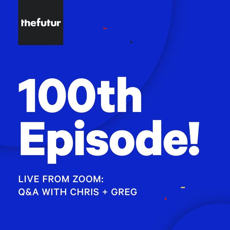100th Episode: Live Q&A