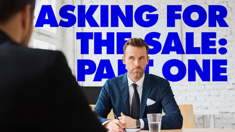 Three Questions to Ask Before Asking for the Sale
