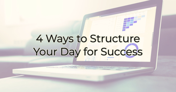 4 Ways to Structure Your Day for Success