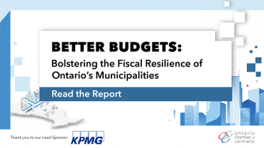 BETTER BUDGETS: Bolstering the Fiscal Resilience of Ontario's Municipalities