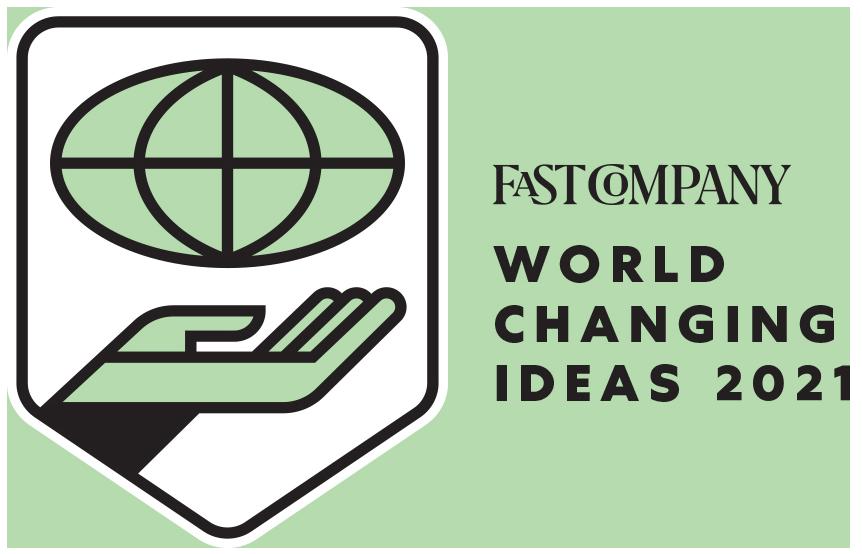Fast Company World Changing Ideas Award 2021