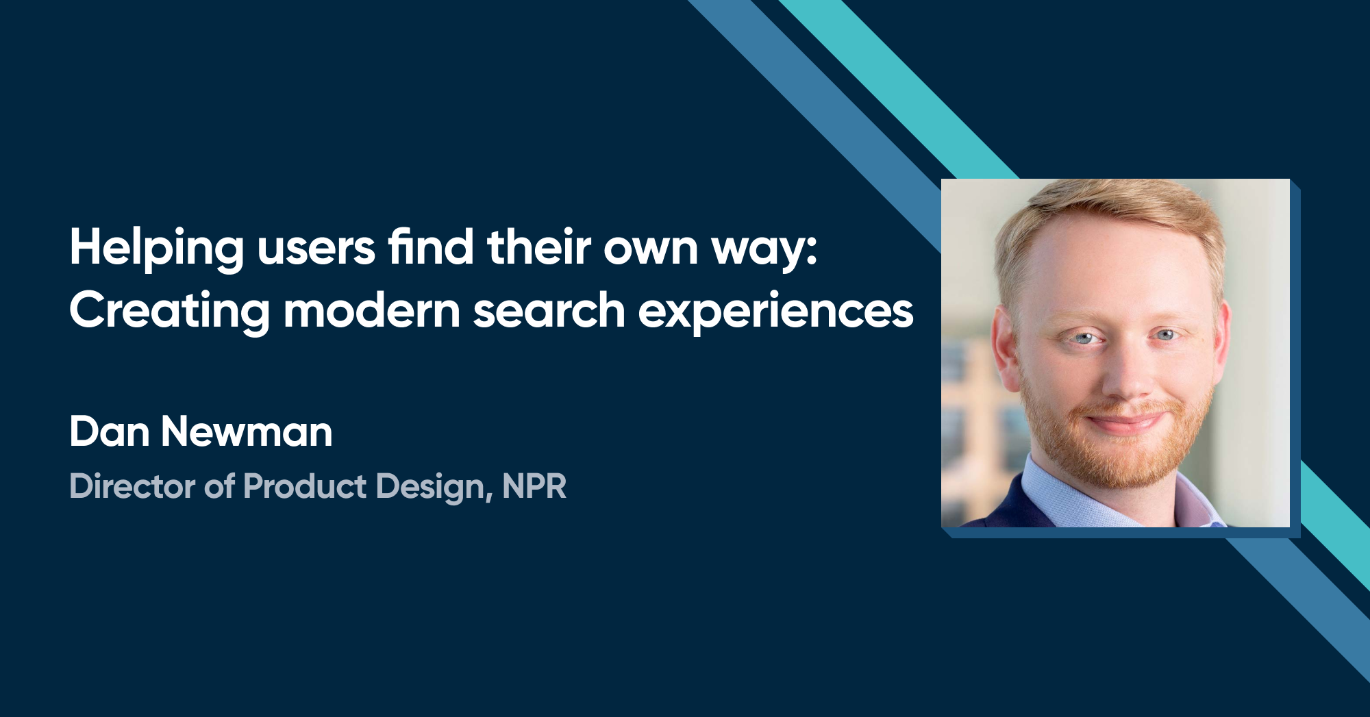 Daniel Newman - Helping users find their own way: Creating modern search experiences