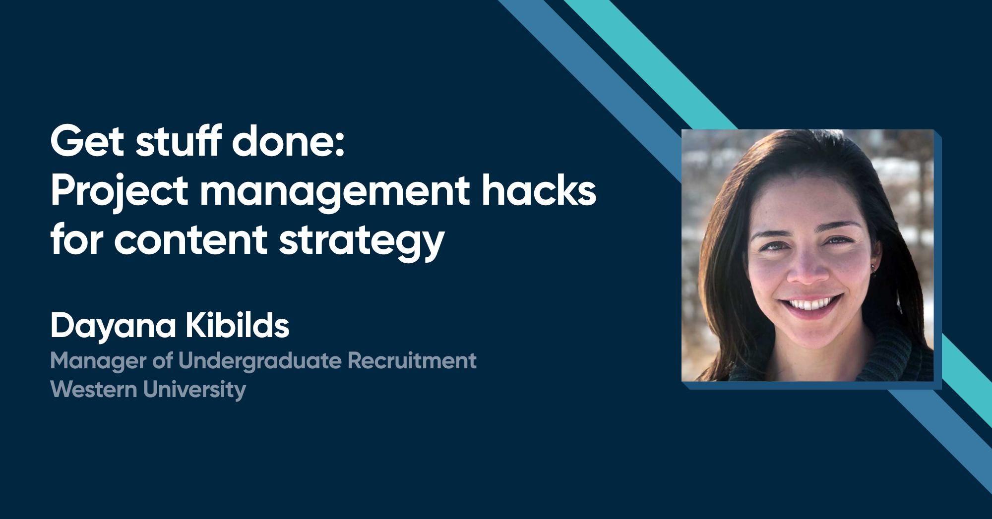 Dayana Kibilds - Get stuff done: Project management hacks for content strategy