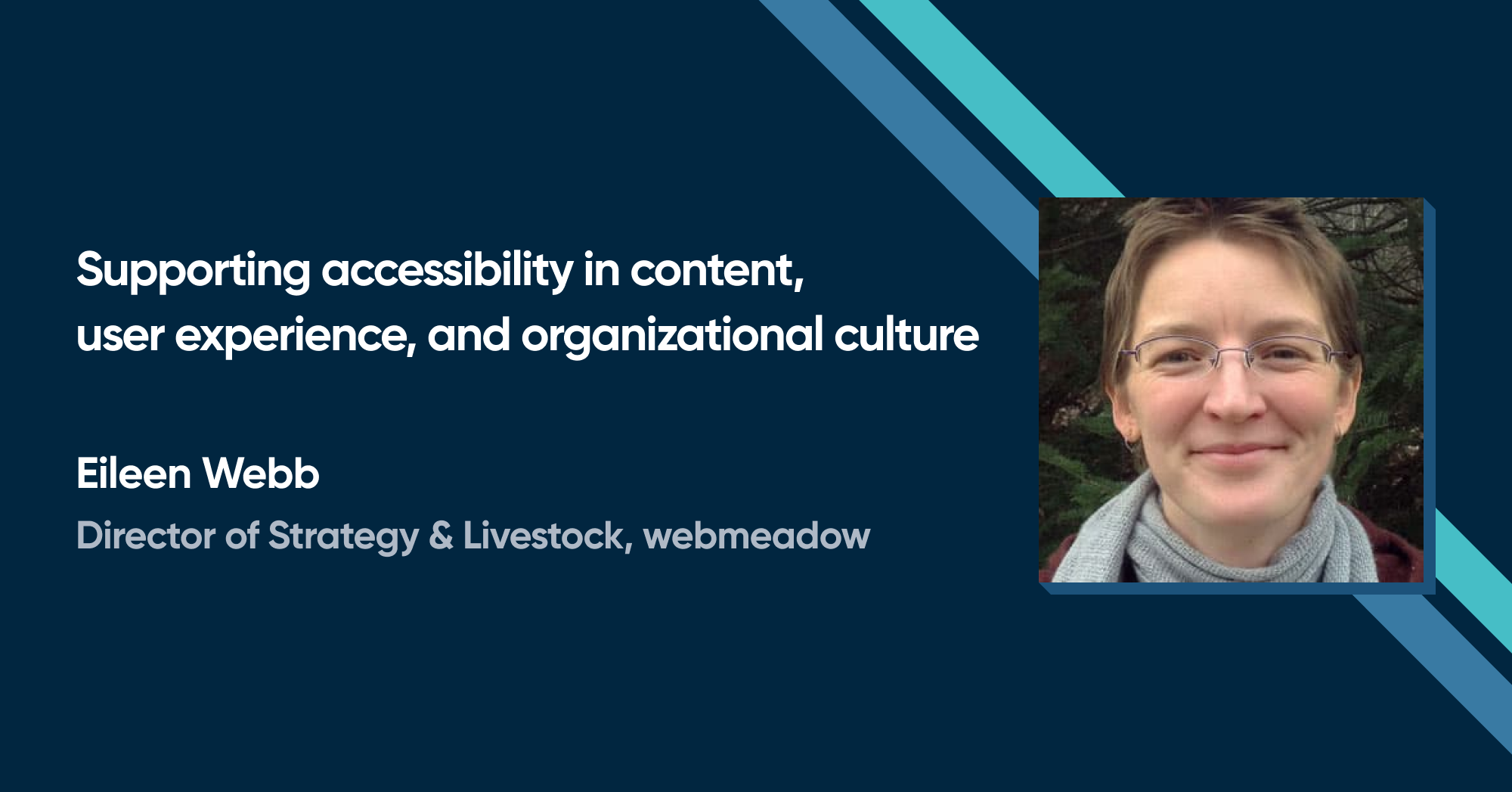 Eileen Webb - Supporting accessibility in content, user experience, and organizational culture