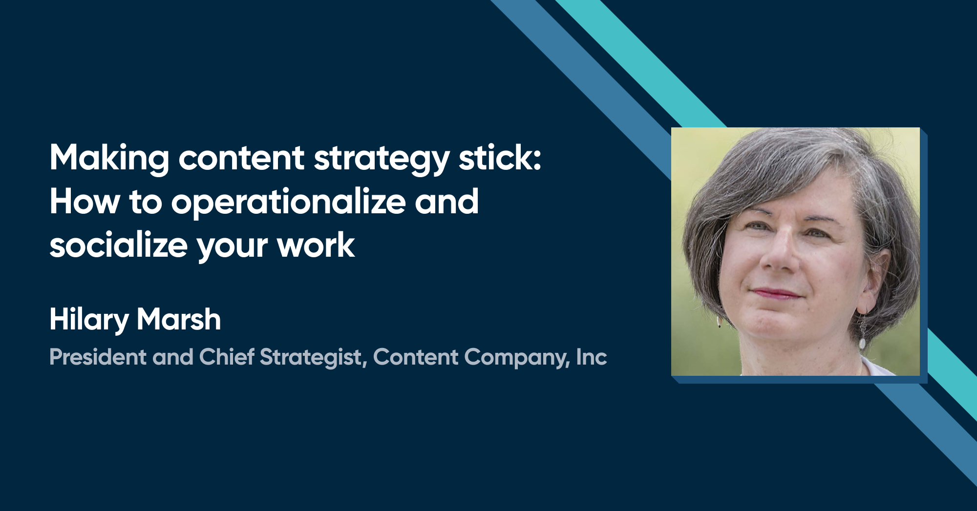 Hilary Marsh - Making content strategy stick: How to operationalize and socialize your work