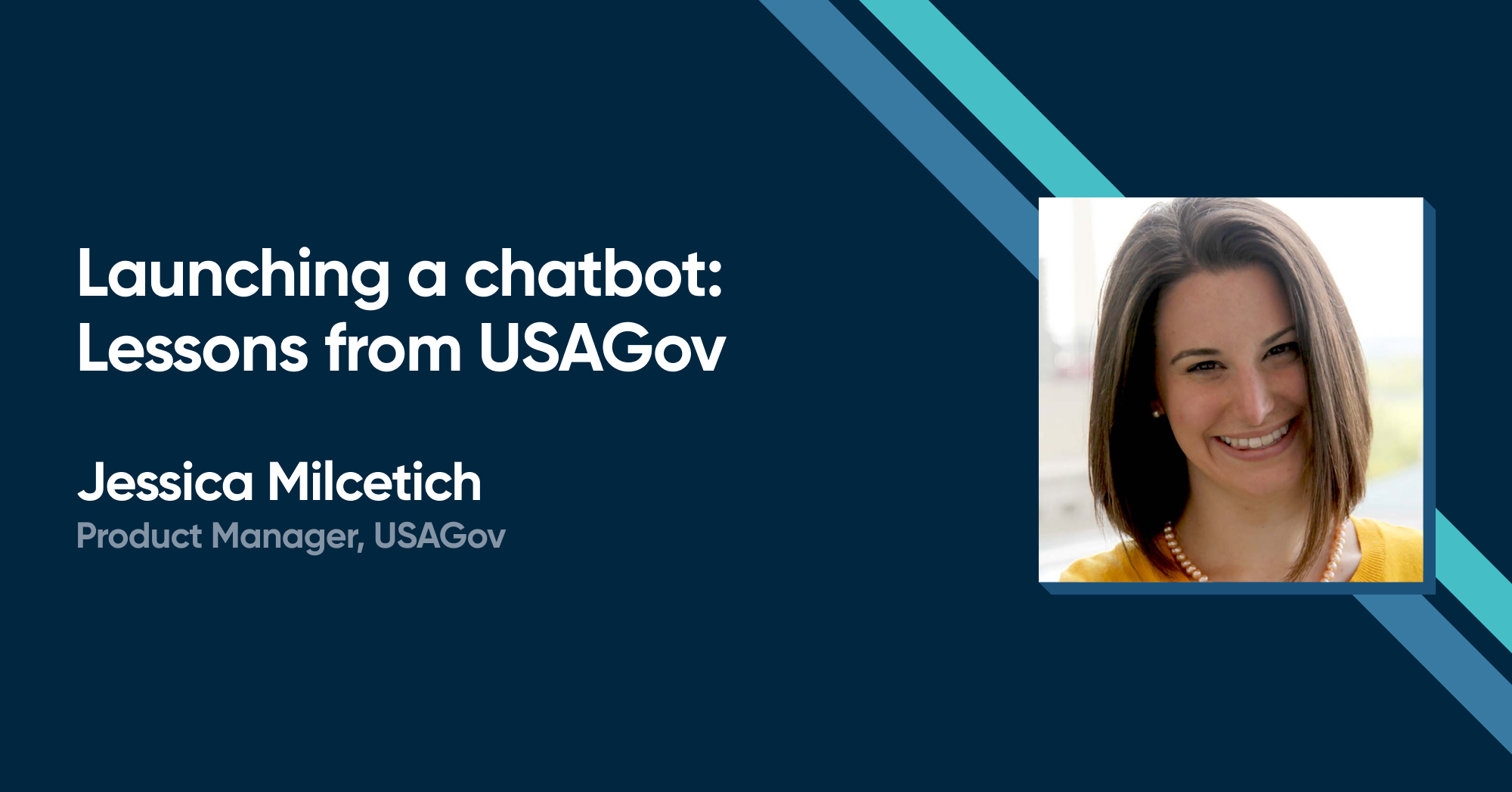 Jessica Milcetich - Launching a chatbot: Lessons from USAGov