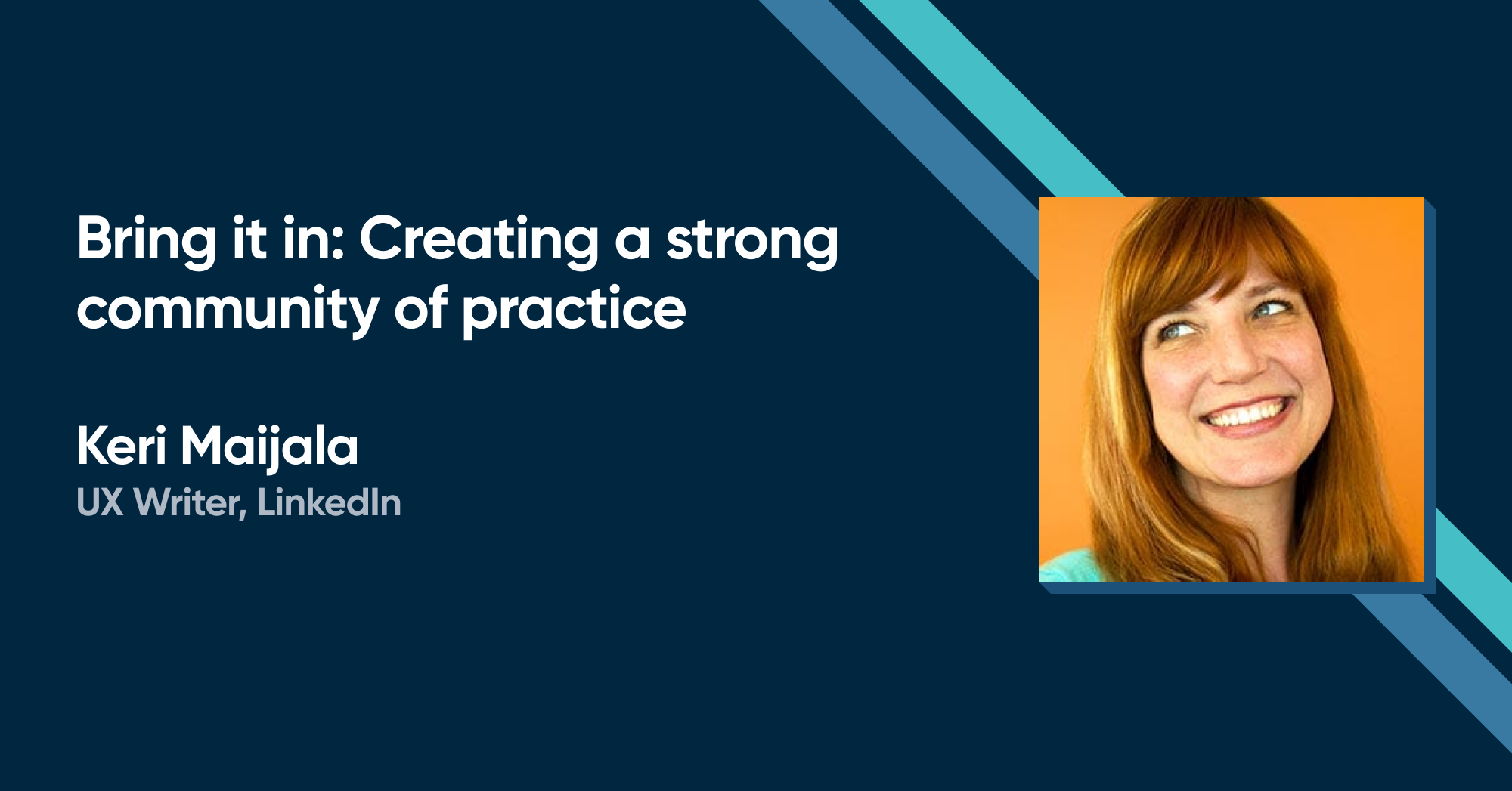 Keri Maijala - Bring it in: Creating a strong community of practice