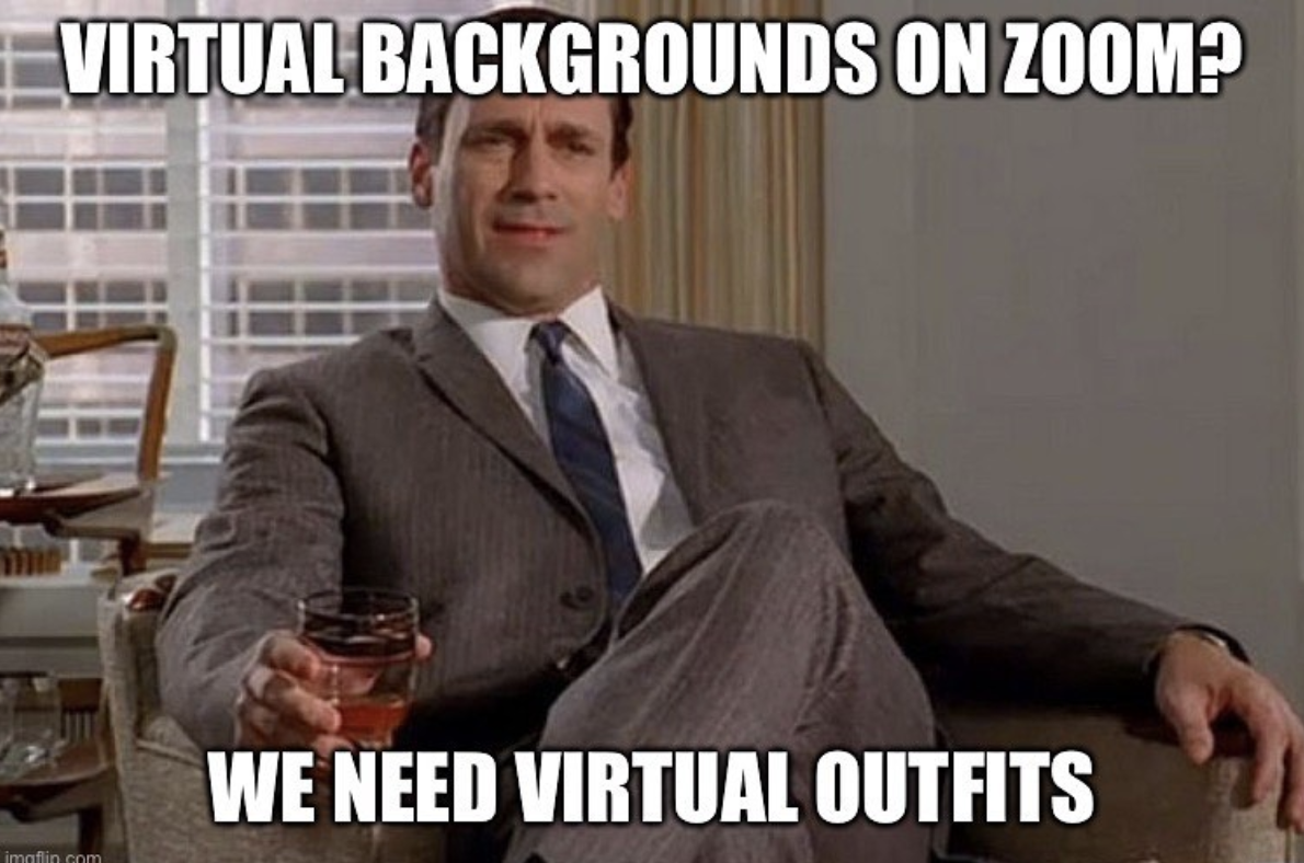 Virtual outfits on zoom meme