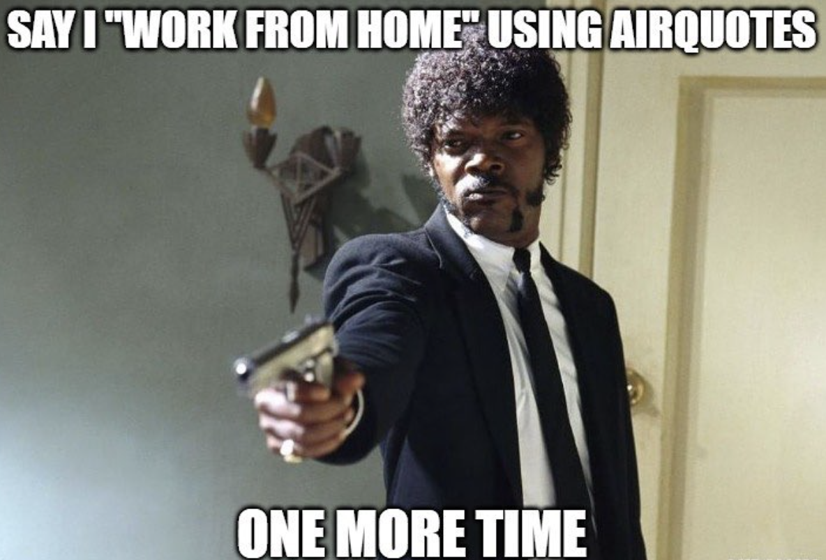 Pulp Fiction Work From Home Airquote Meme