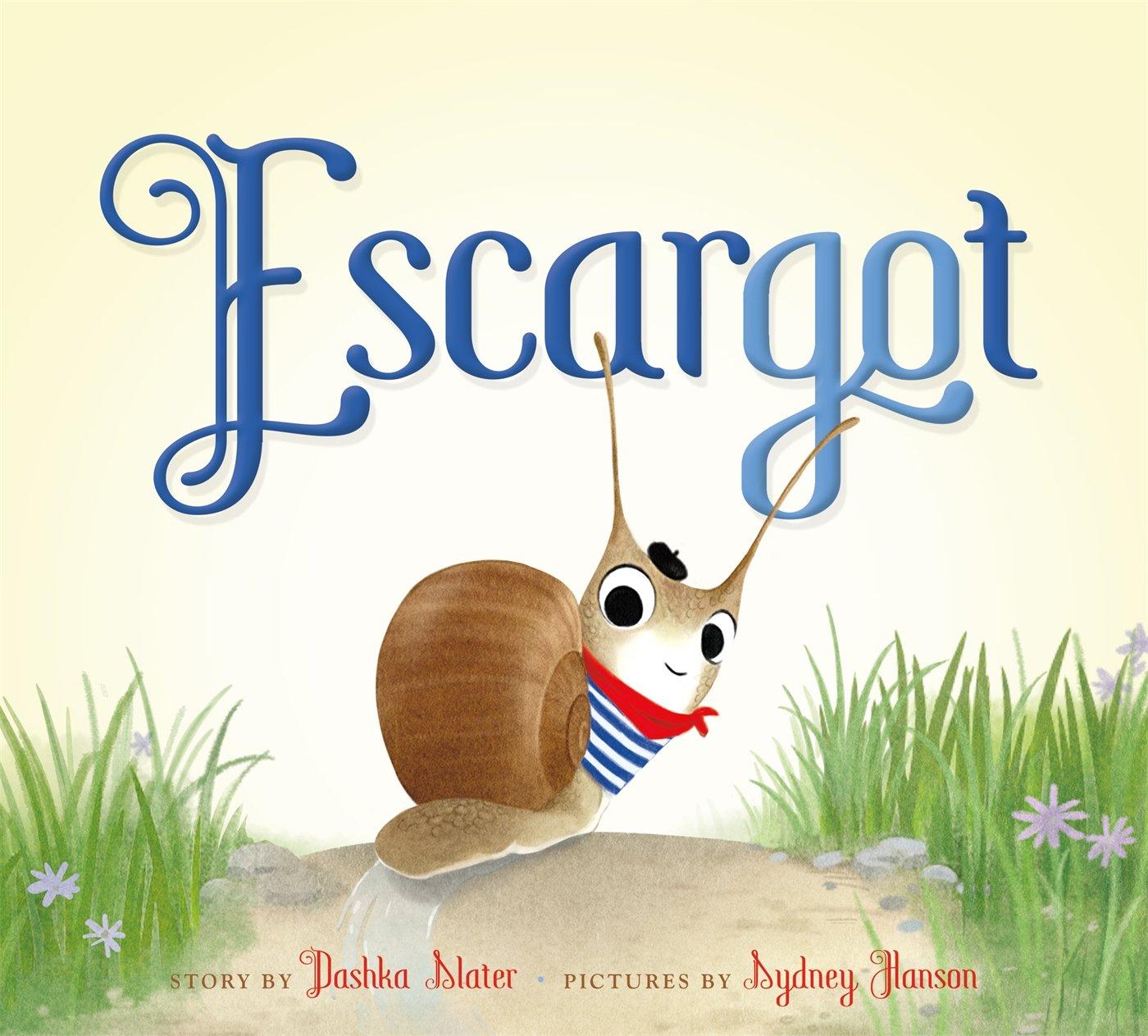 Escargot by Dashka Slater and Sydney Hanson