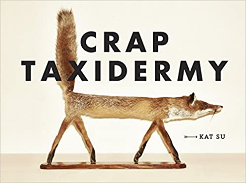 Crappy Taxidermy book
