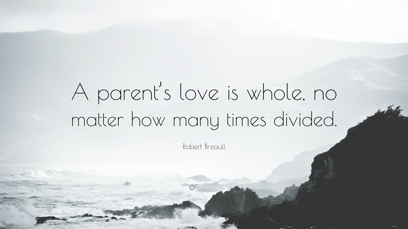 A parent's love is whole no matter how many times divided.