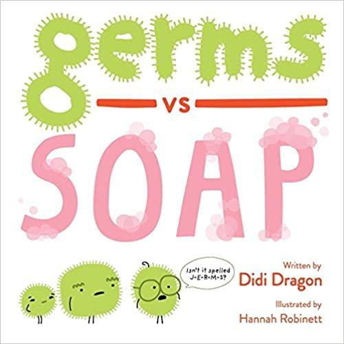 Germs vs. Soap by Didi Dragon