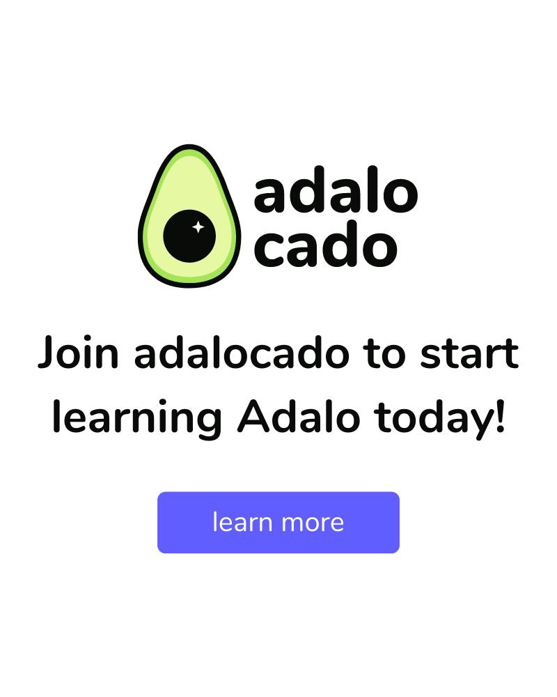 Adalocado ad: Join adalocado to start learning adalo today! Learn more.