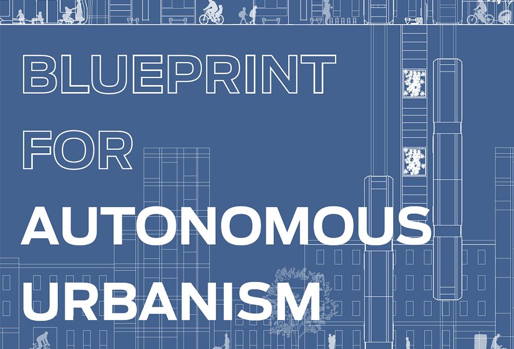 Blueprint for Autonomous Urbanism report cover page