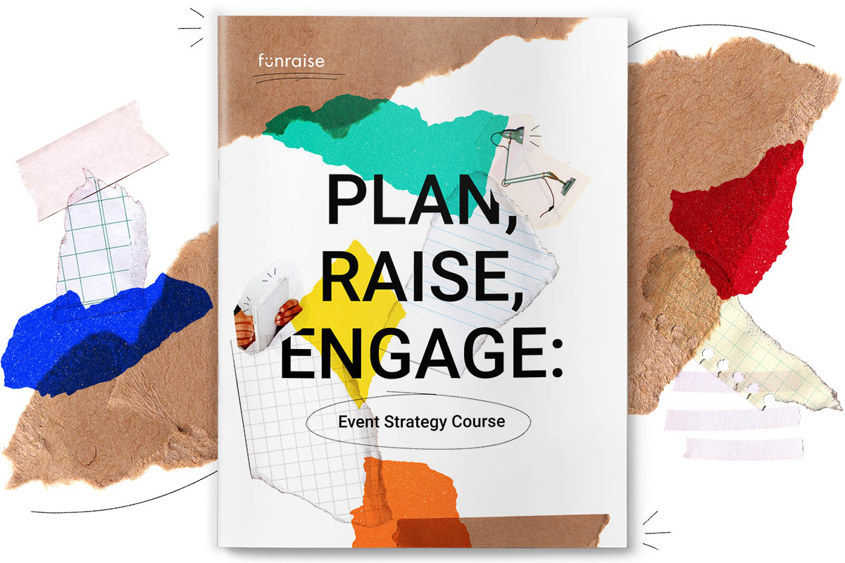 The cover of Funraise's Plan, Raise, Engage Event Strategy course surrounded by colorful collage paper elements
