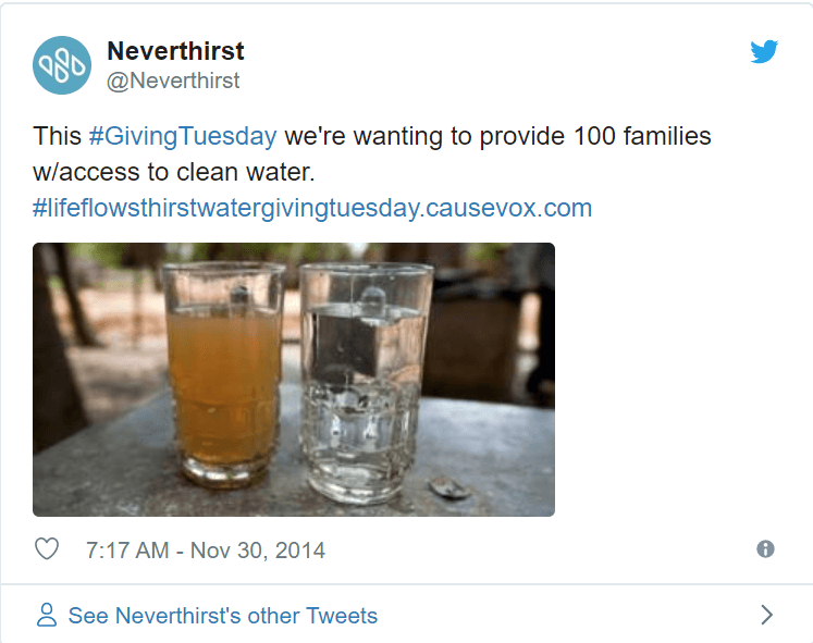 Image of a tweet telling the twitterverse that Neverthirst is providing families with clean water. Featuring an image of two water glasses—one with clean water and one with cloudy brown water.