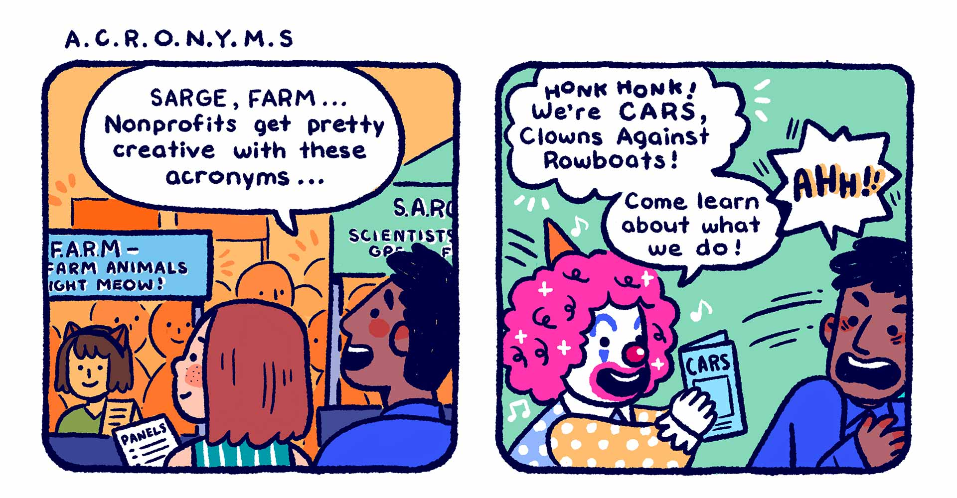 "Illustrated comic titled ""A.C.R.O.N.Y.M.S"", showing a nonprofit fair with ridiculous organizations like ""CARs: Clowns Against Rowboats""."