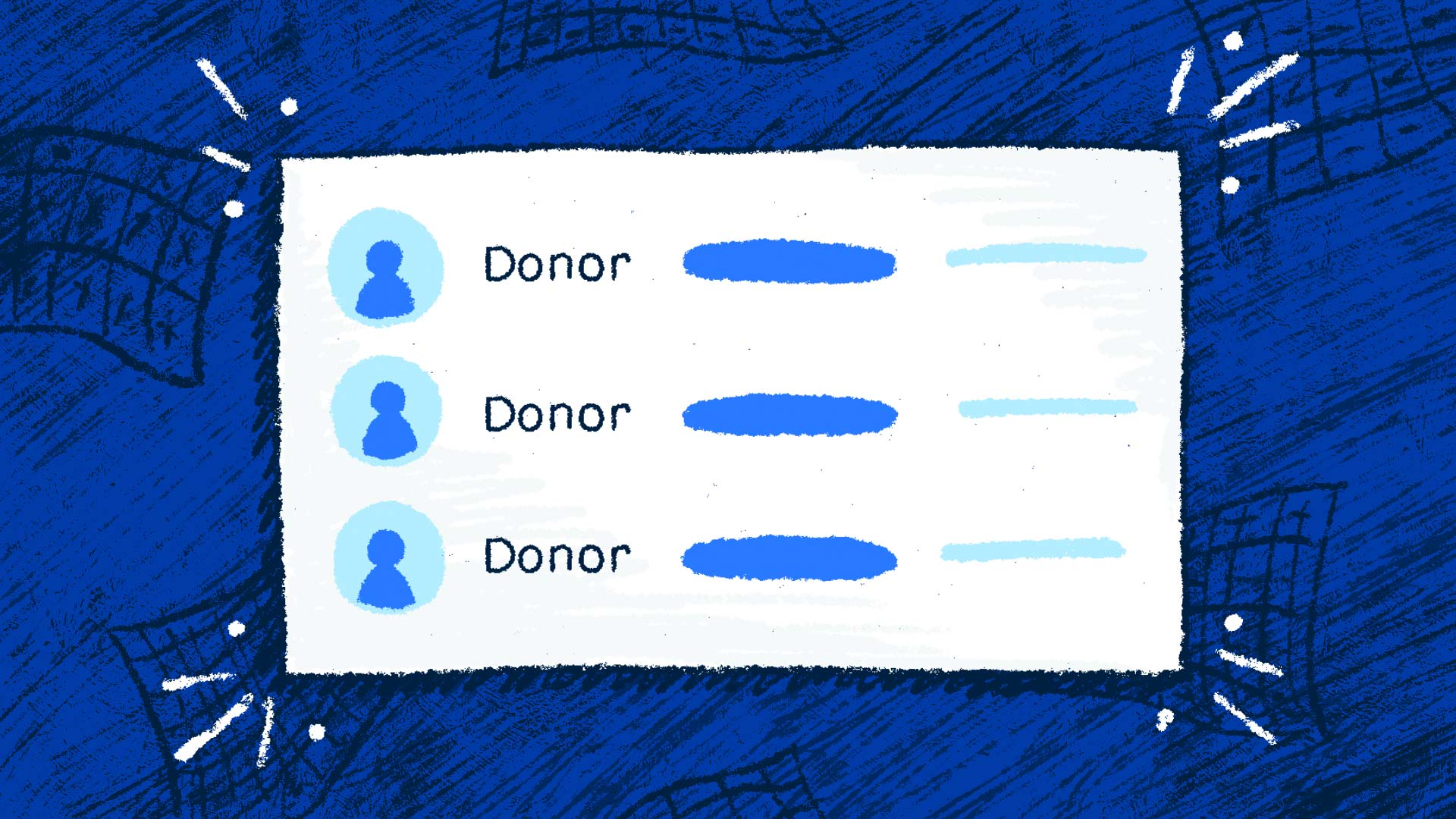 Messy spreadsheets fade into the dark background, and a tidy list of supporters' names comes forward—it's an efficient, easy-to-use nonprofit CRM, here to make your life much easier.