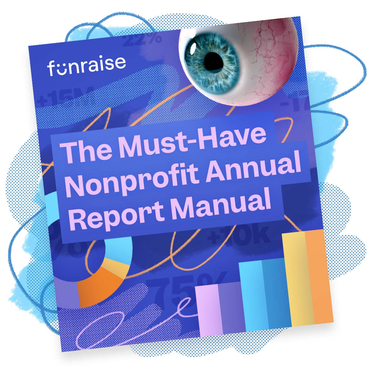 Download The Must-Have Nonprofit Annual Report Manual from Funraise