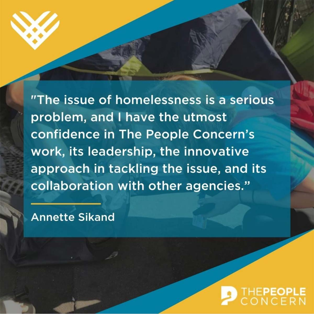 """Instagram image from The People Concern, with a quote from Annette Sikand: """"The issue of homelessness is a serious problem, and I have the utmost confidence in The People Concern's work, its leadership, the innovative approach in tackling the issue, and its collaboration with other agencies."""""""