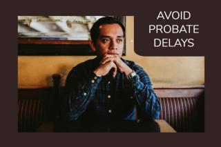 Avoid Probate Delpays