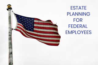 Estate Planning for Federal Employess