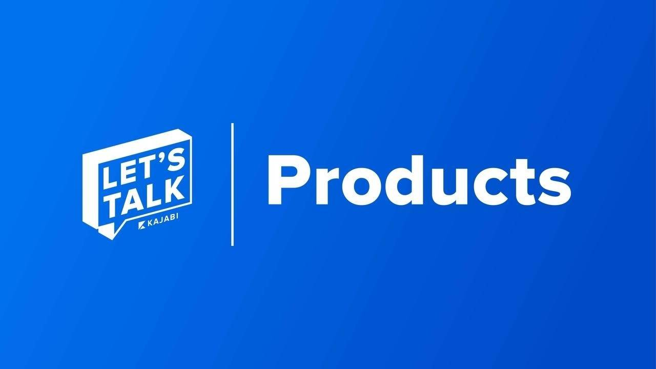 Let's Talk: Products - Why Creating And Selling Content Has Never Been Easier
