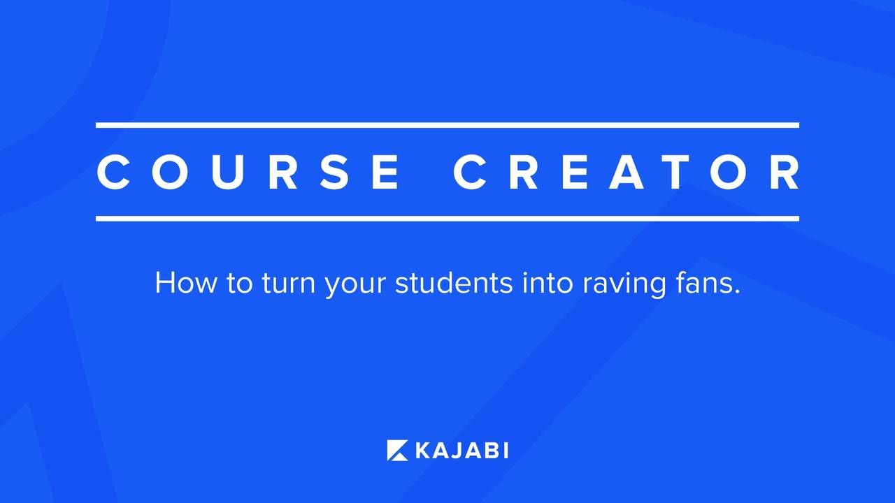 Course Creator Series #2: 12 Simple Ways To Turn Your Students Into Raving Fans!