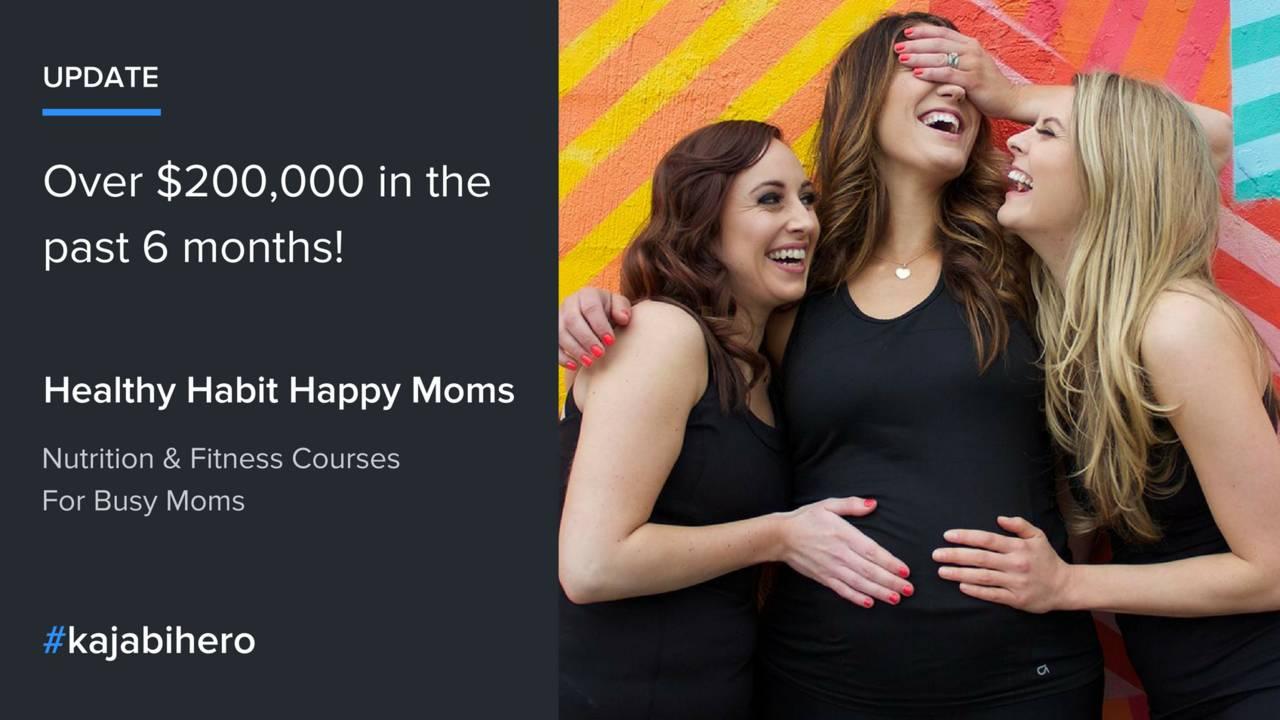 Kajabi Success: Healthy Habits Happy Moms Made $200,000 in 6 Months