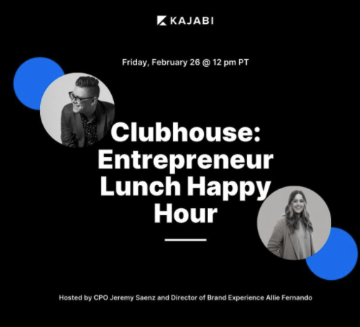 Graphic advertising a past Kajabi Clubhouse event called Entrepreneur Lunch Happy Hour