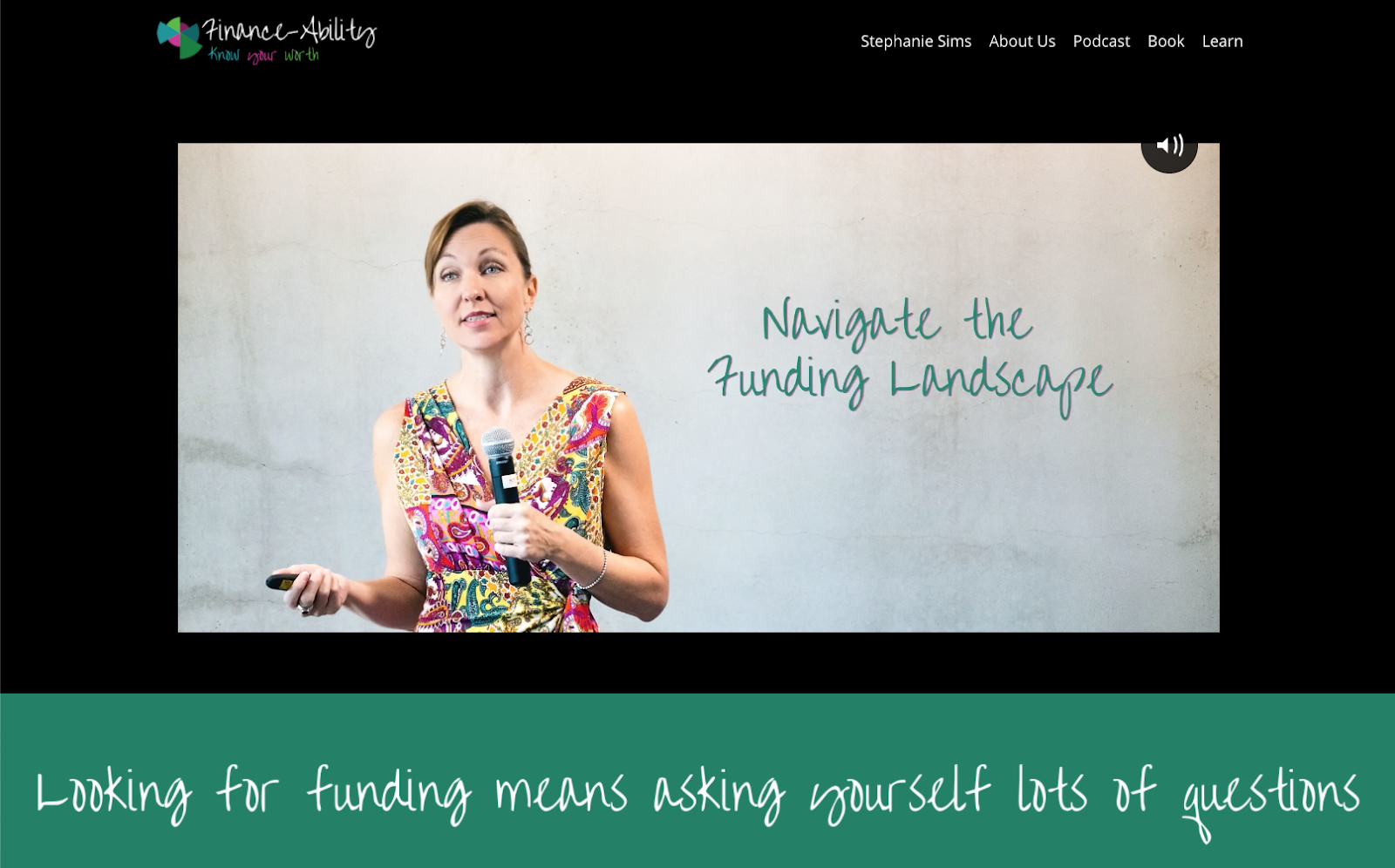 screenshot of the Finance-Ability website with an image of a woman speaking into a microphone with the copy Navigate the Funding Landscape and Looking for funding means asking yourself lots of questions