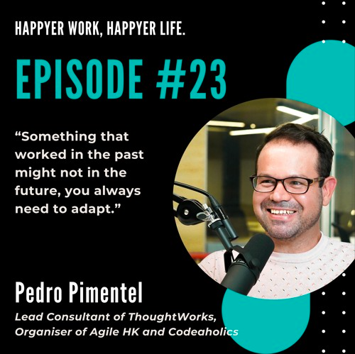 In this episode, we speak to Pedro Pimentel, Lead Consultant at ThoughtWorks.