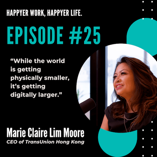In this episode, we speak to Marie Claire Lim Moore, the CEO of TransUnion Hong Kong.