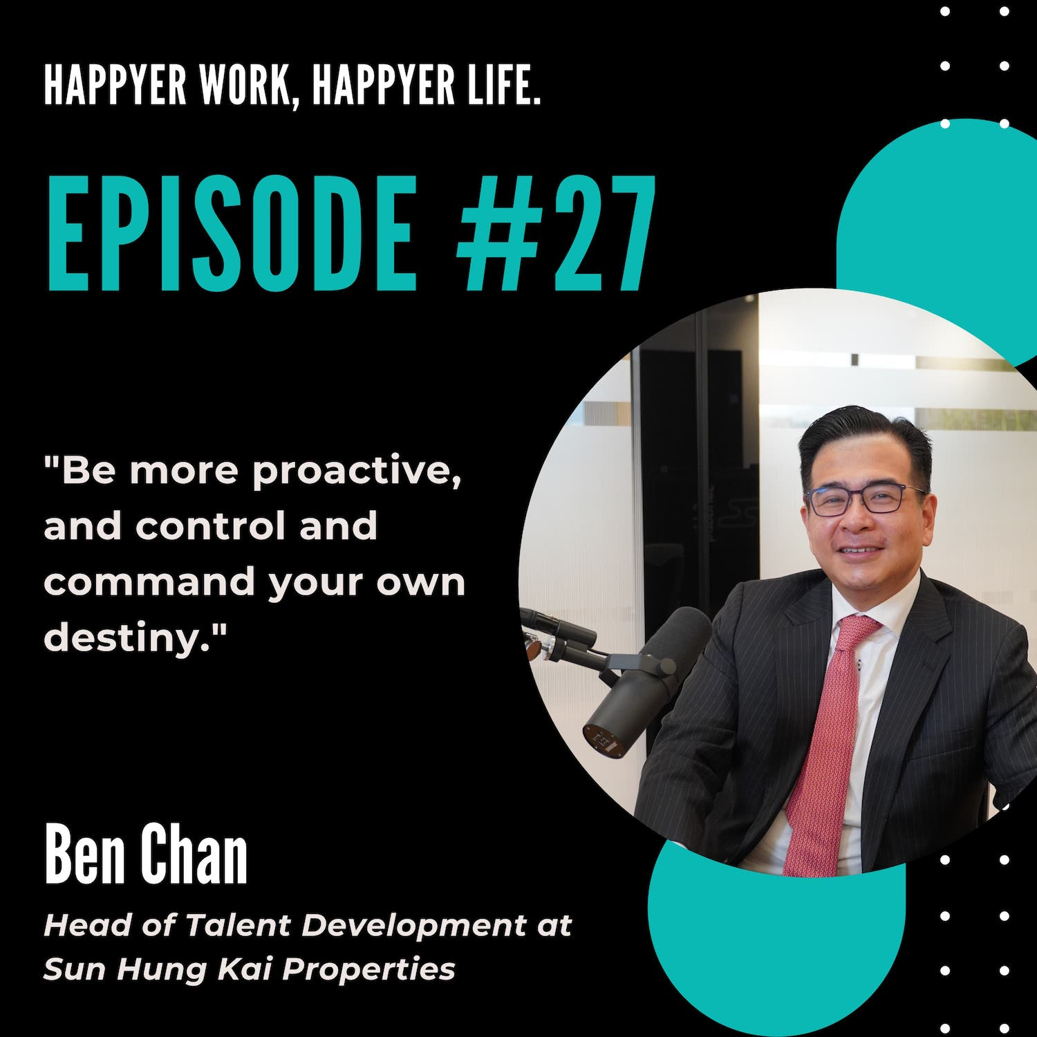 In this episode of HWHL, listen to Ben Chan, Head of Talent Development at Sun Hung Kai Properties.