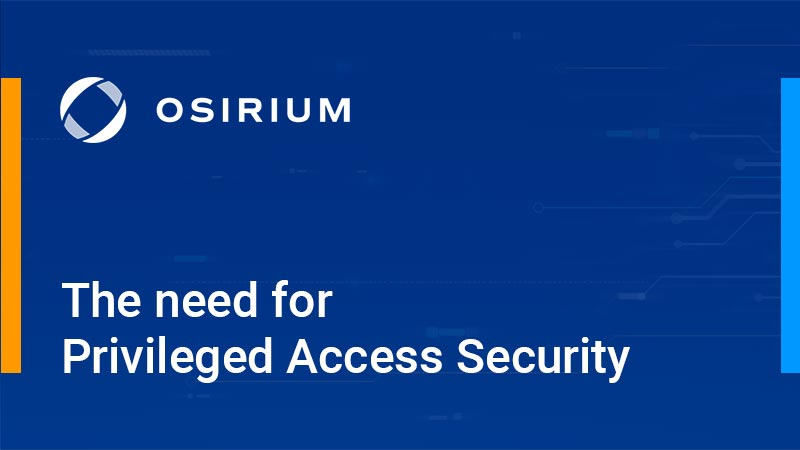 Privileged Access Security protects access to shared applications, services and devices
