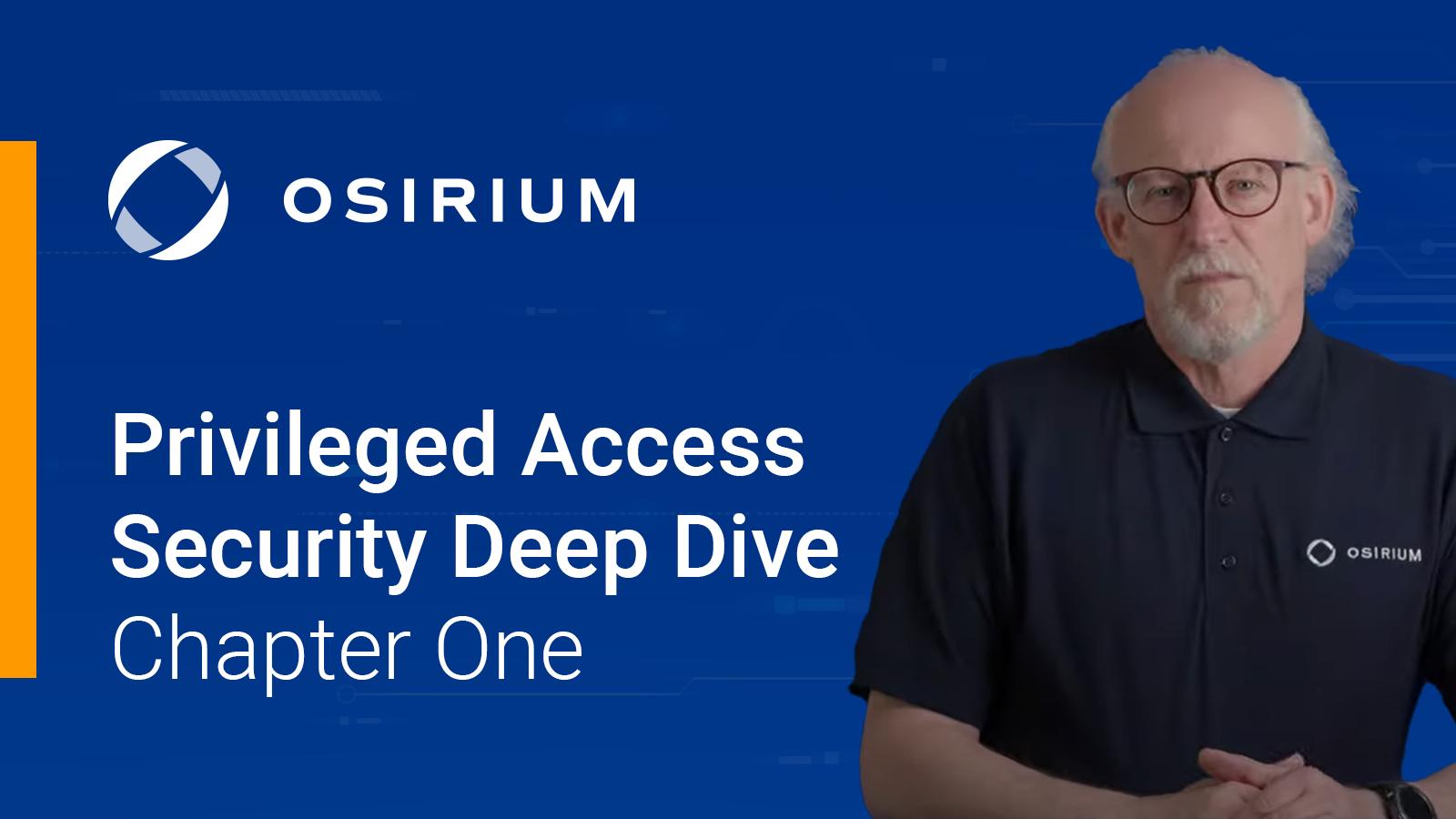 Privileged Access Security - A Deeper Dive