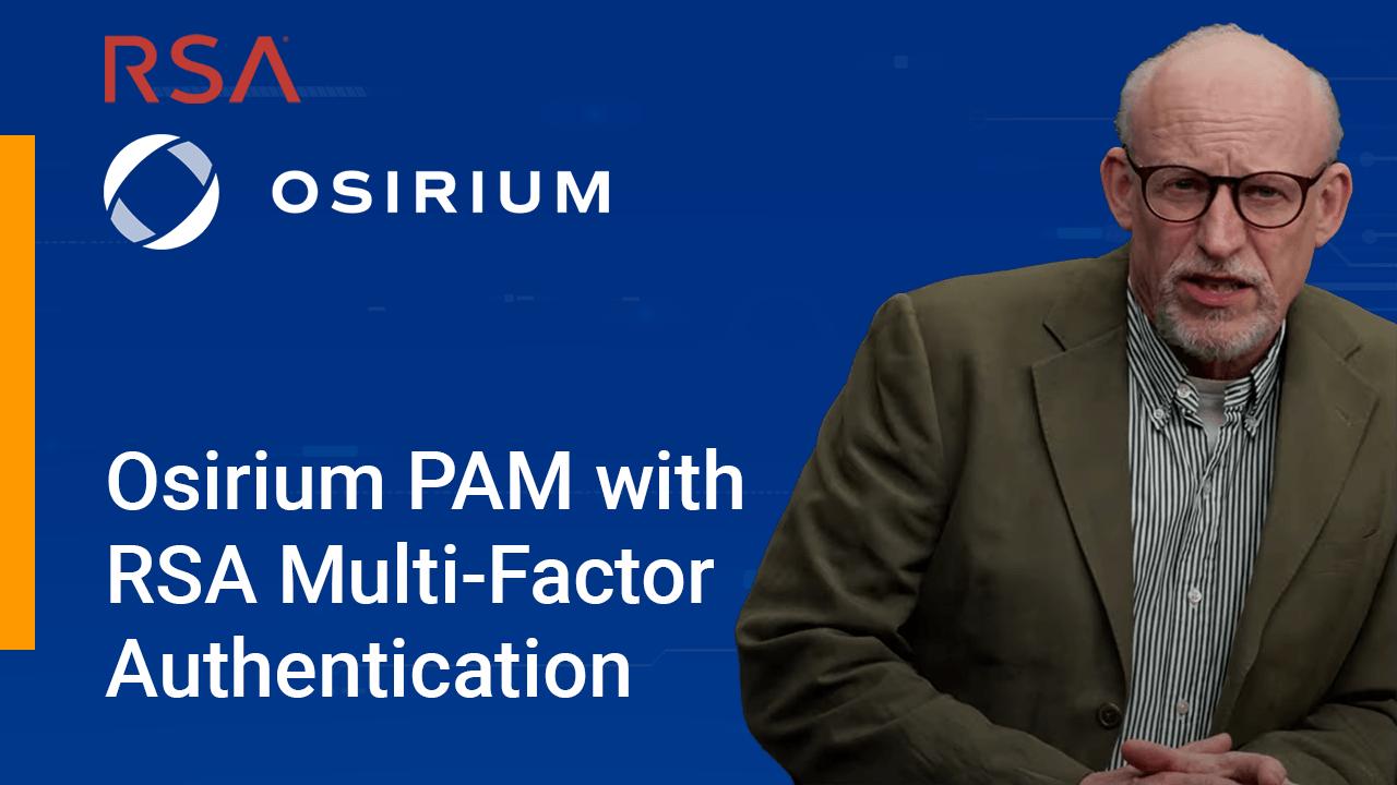 Osirium PAM with RSA Multi-Factor Authentication