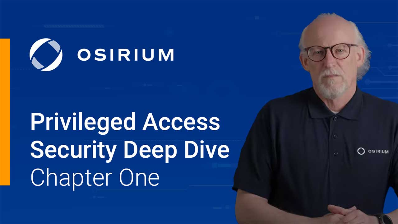 Privileged Access Security - A Deeper Dive