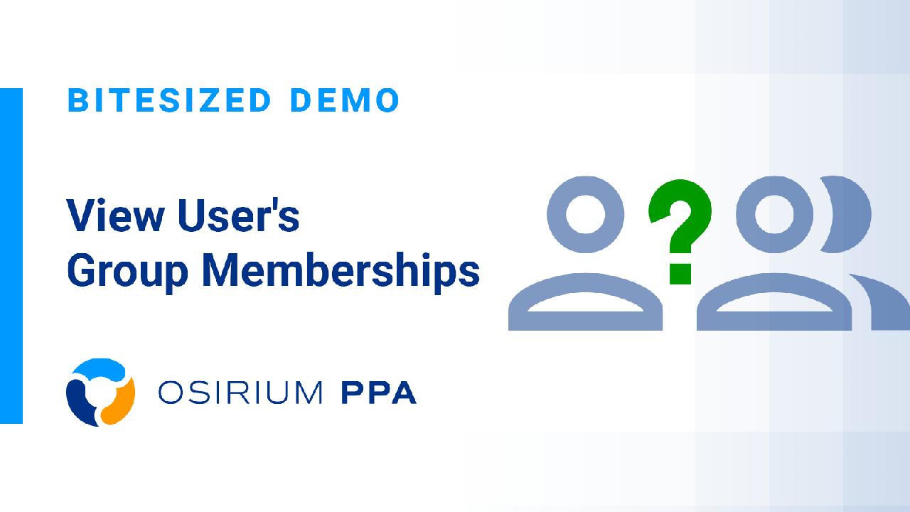 PPA Bitesized Demo - View User's Group Memberships