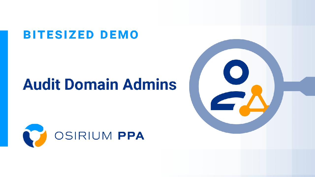 PPA Bitesized Demo - Audit Domain Admins