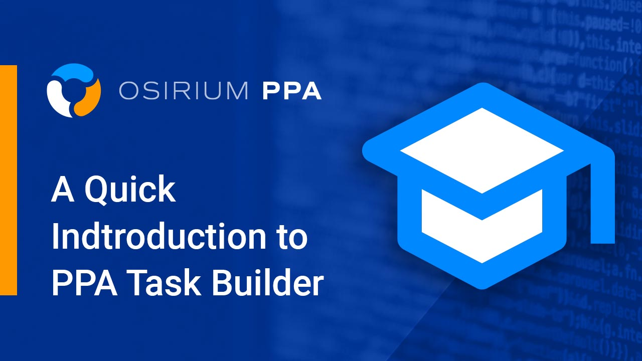 Quick Introduction to Task Builder in Privileged Process Automation