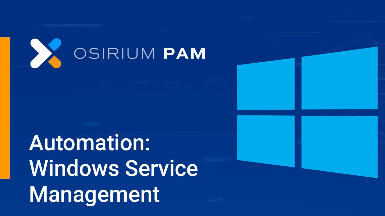Osirium PAM and Automation - Windows Service Management