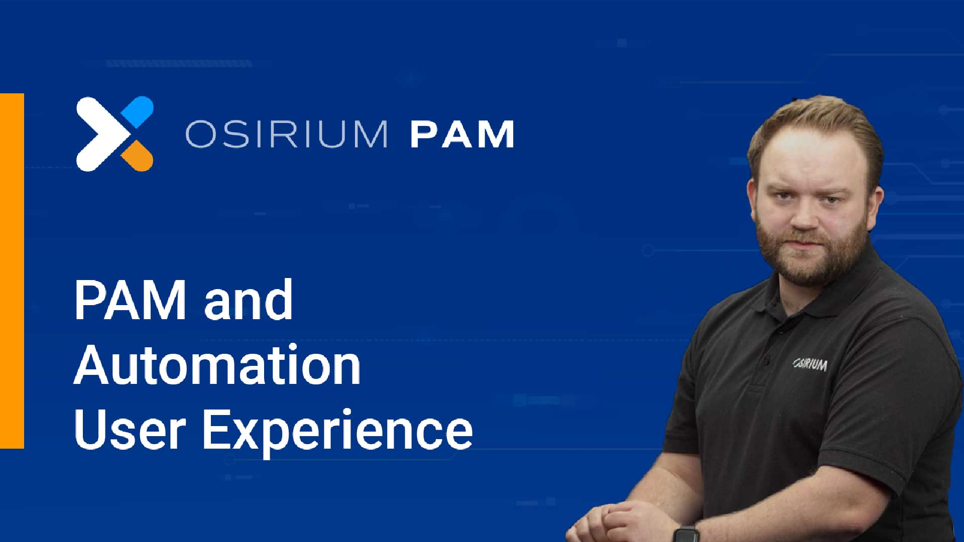 Osirium PAM and Automation User Experience