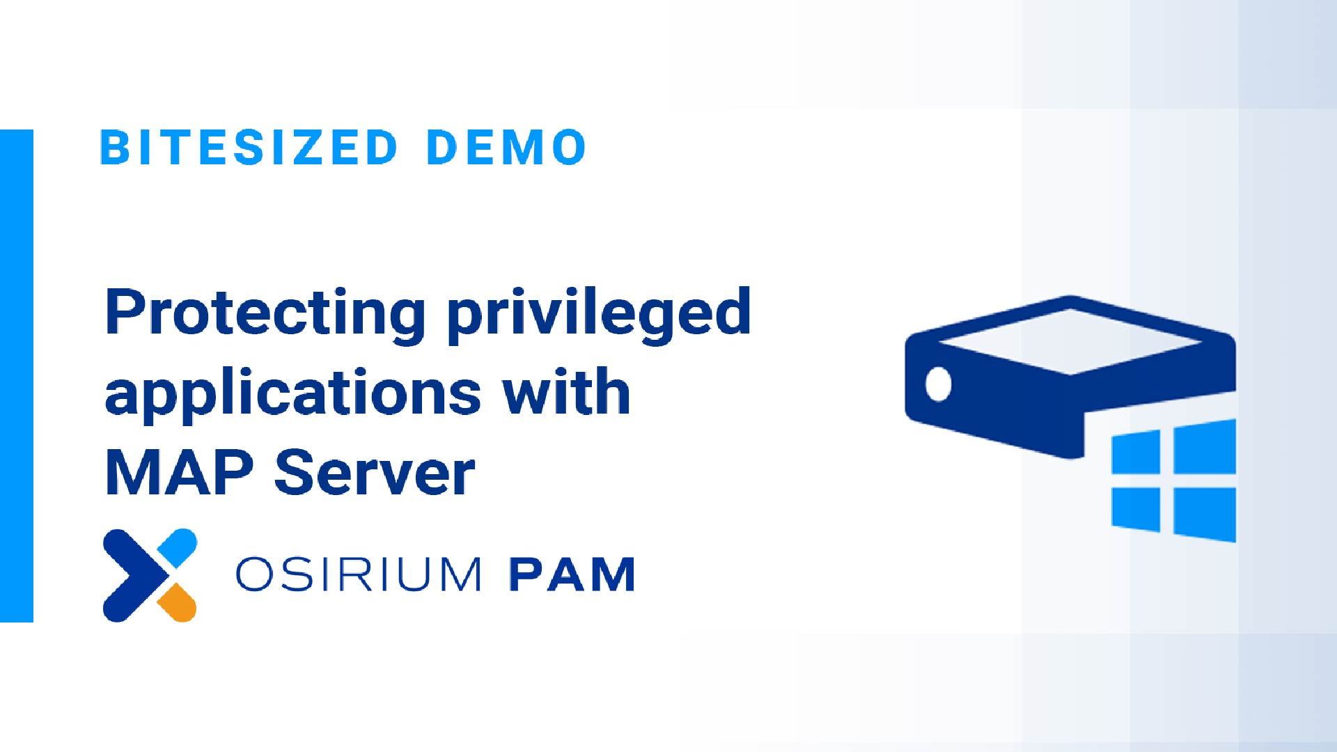 PAM Bitesized Demo - Protecting Privileged Applications