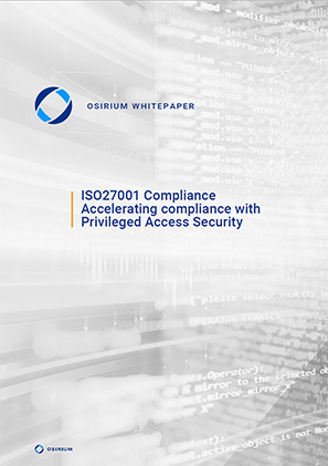 Whitepaper ISO27001 Compliance with Osirium PAM