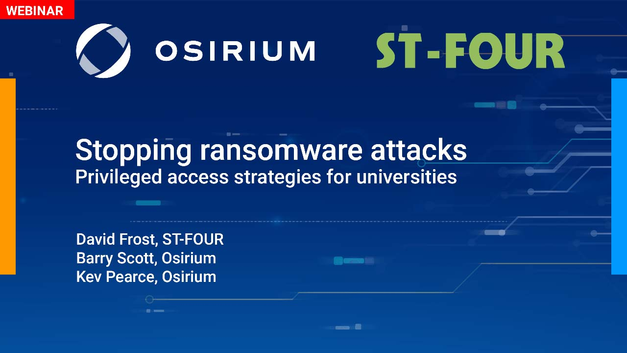 Stopping Ransomware Attacks: Privileged Access Strategies for Universities